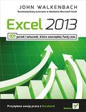Excel 2013. 101 porad i sztuczek które oszczędzą Twój czas